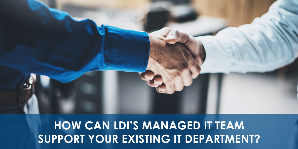 How_Can_LDI's_Managed_IT_Team_Support_Your_Existing_IT_Department